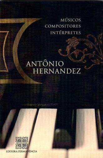 Antônio Hernandez – Músicos, Compositores, Intérpretes