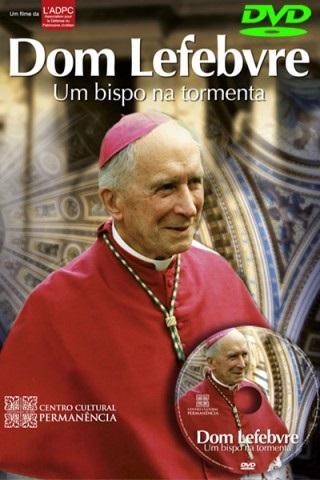 DVD – Dom Lefebvre – Um Bispo na Tormenta