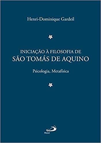 Iniciação a Filosofia de Santo Tomá de Aquino – Vol. 2