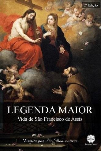 Legenda Maior: Vida de São Francisco de Assis