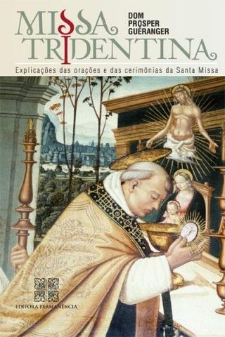 Missa Tridentina – Explicações das orações