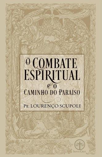 O Combate Espiritual e o Caminho do Paraíso