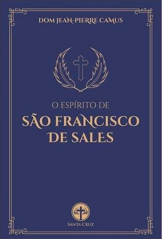 O Espírito de São Francisco de Sales