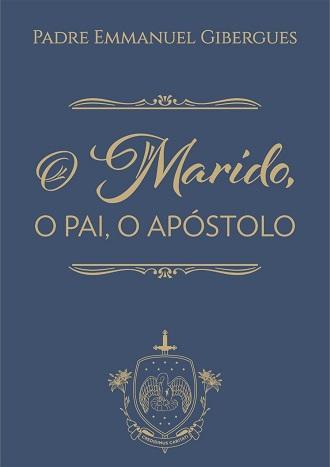 O Marido, o Pai, o Apostolo