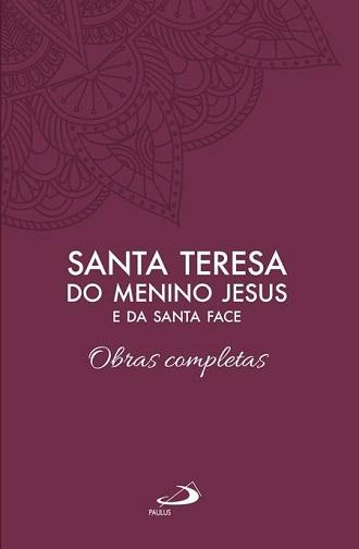 Obras Completas – Santa Teresa do Menino Jesus e da Santa Face